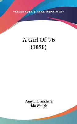 A Girl of '76 (1898)