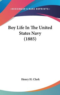Boy Life in the United States Navy (1885)
