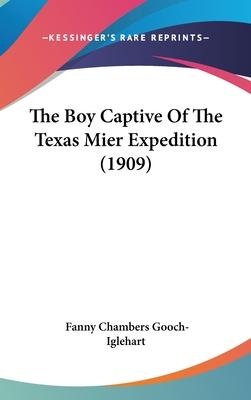 The Boy Captive of the Texas Mier Expedition (1909)