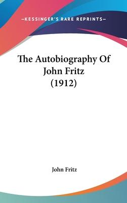 The Autobiography of John Fritz (1912)