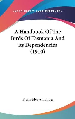 A Handbook of the Birds of Tasmania and Its Dependencies (1910)