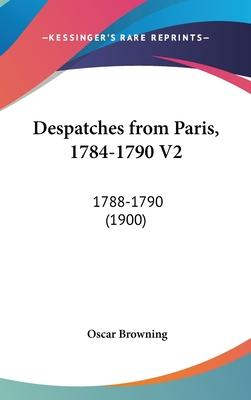 Despatches from Paris, 1784-1790 V2