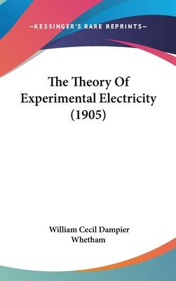 The Theory of Experimental Electricity (1905)