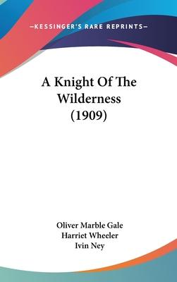 A Knight of the Wilderness (1909)