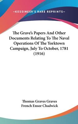 The Grave's Papers and Other Documents Relating to the Naval Operations of the Yorktown Campaign, July to October, 1781 (1916)