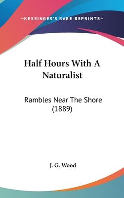 Half Hours with a Naturalist
