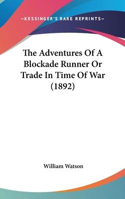The Adventures of a Blockade Runner or Trade in Time of War (1892)