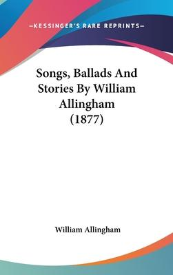 Songs, Ballads and Stories by William Allingham (1877)