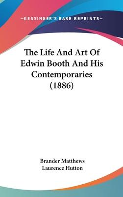 The Life and Art of Edwin Booth and His Contemporaries (1886)