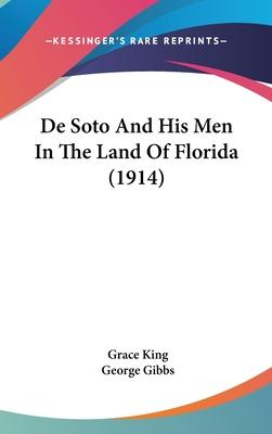 de Soto and His Men in the Land of Florida (1914)