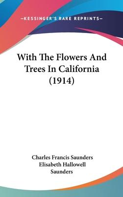 With the Flowers and Trees in California (1914)
