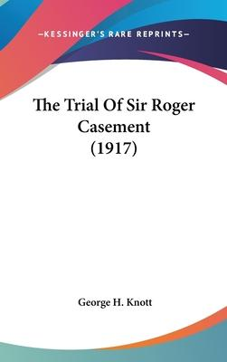 The Trial of Sir Roger Casement (1917)
