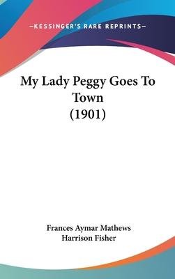 My Lady Peggy Goes to Town (1901)