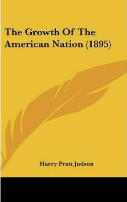 The Growth of the American Nation (1895)
