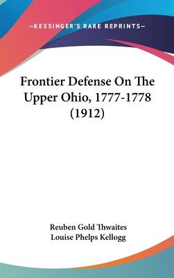 Frontier Defense on the Upper Ohio, 1777-1778 (1912)