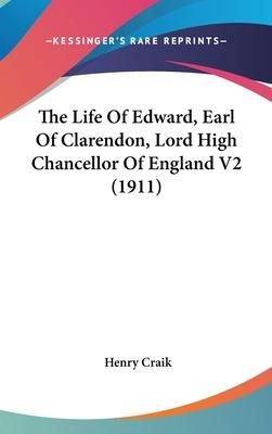 The Life of Edward, Earl of Clarendon, Lord High Chancellor of England V2 (1911)