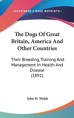 The Dogs of Great Britain, America and Other Countries