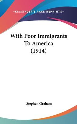 With Poor Immigrants to America (1914)