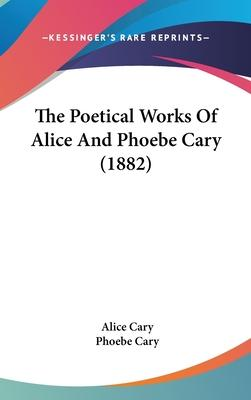 The Poetical Works of Alice and Phoebe Cary (1882)