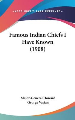 Famous Indian Chiefs I Have Known (1908)