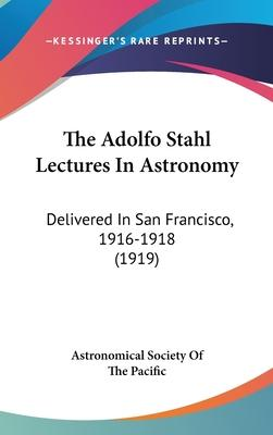 The Adolfo Stahl Lectures in Astronomy