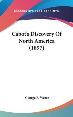 Cabot's Discovery of North America (1897)