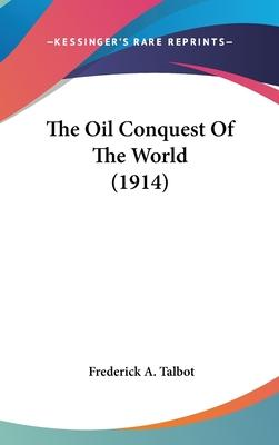 The Oil Conquest of the World (1914)
