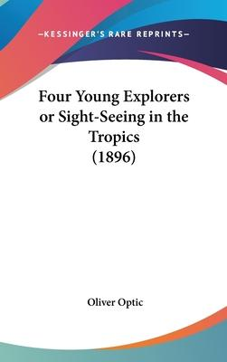 Four Young Explorers or Sight-Seeing in the Tropics (1896)