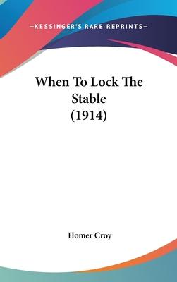 When to Lock the Stable (1914)