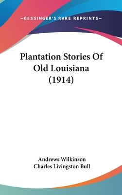 Plantation Stories of Old Louisiana (1914)