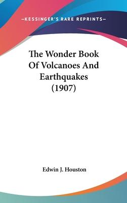 The Wonder Book of Volcanoes and Earthquakes (1907)