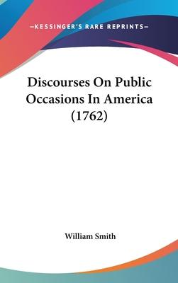 Discourses on Public Occasions in America (1762)