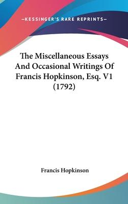 The Miscellaneous Essays and Occasional Writings of Francis Hopkinson, Esq. V1 (1792)