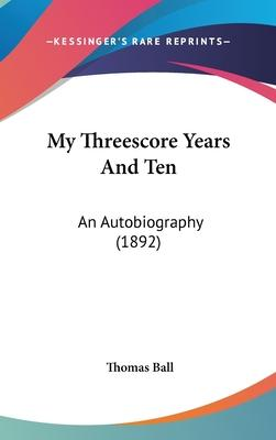 My Threescore Years and Ten
