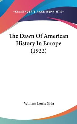 The Dawn of American History in Europe (1922)