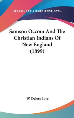 Samson Occom and the Christian Indians of New England (1899)