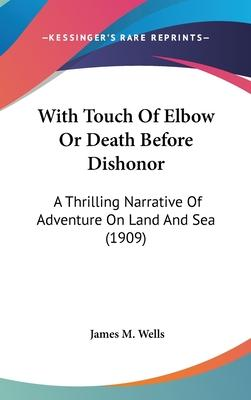 With Touch of Elbow or Death Before Dishonor