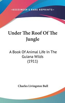 Under the Roof of the Jungle