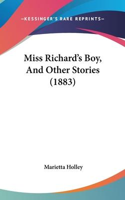 Miss Richard's Boy, and Other Stories (1883)