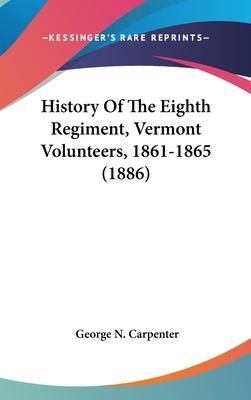 History of the Eighth Regiment, Vermont Volunteers, 1861-1865 (1886)