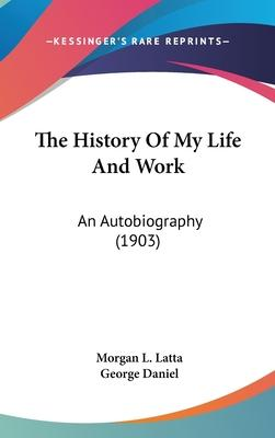 The History of My Life and Work