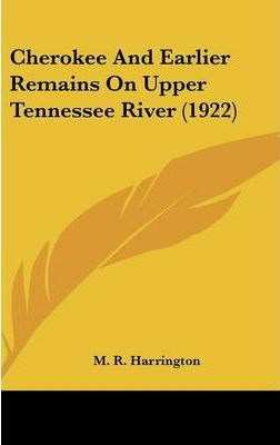 Cherokee and Earlier Remains on Upper Tennessee River (1922)
