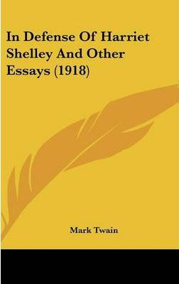 In Defense of Harriet Shelley and Other Essays (1918)