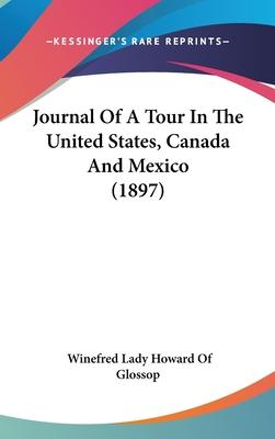Journal of a Tour in the United States, Canada and Mexico (1897)