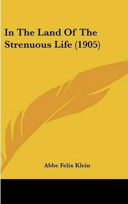 In the Land of the Strenuous Life (1905) Cover Image