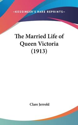 The Married Life of Queen Victoria (1913)