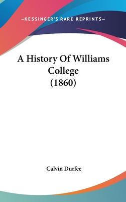A History of Williams College (1860)
