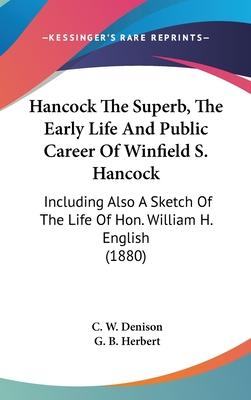 Hancock the Superb, the Early Life and Public Career of Winfield S. Hancock