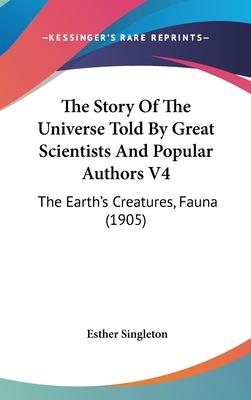 The Story of the Universe Told by Great Scientists and Popular Authors V4