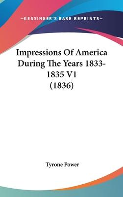 Impressions Of America During The Years 1833-1835 V1 (1836)